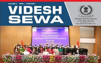 Videsh Sewa- Sushma Swaraj Institute of Foreign Service Newsletter April-June 2021